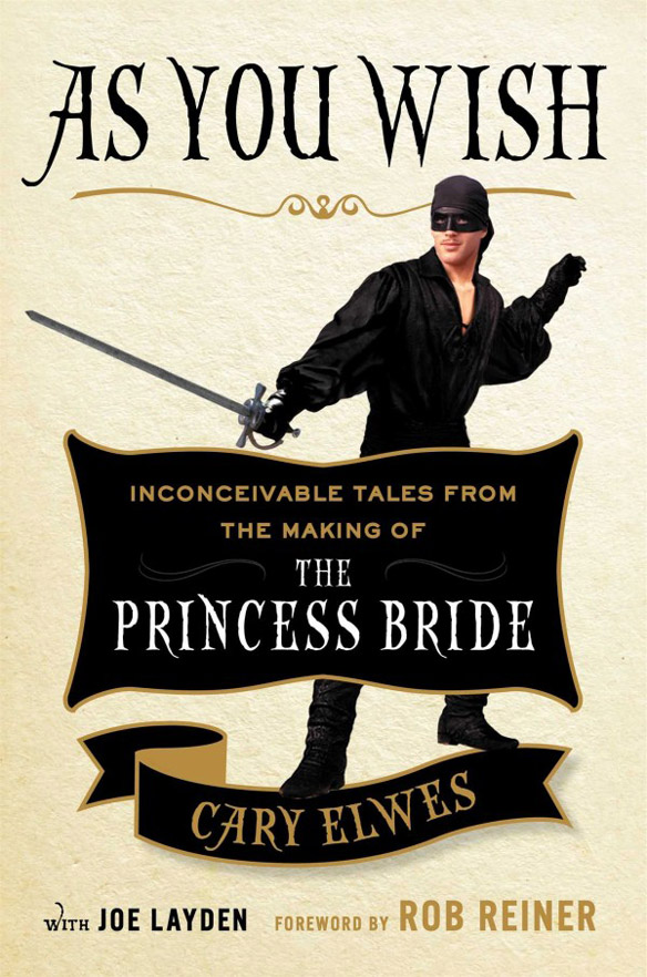 as-you-wish-inconceivable-tales-from-the-making-of-the-princess-bride-hc-book